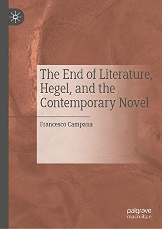 The End of Literature, Hegel, and the Contemporary Novel