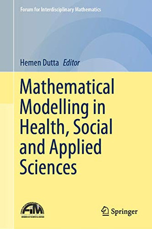 Mathematical Modelling in Health, Social and Applied Sciences (Forum for Interdisciplinary Mathematics)