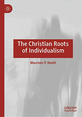 The Christian Roots of Individualism
