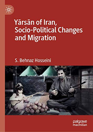 Yārsān of Iran, Socio-Political Changes and Migration