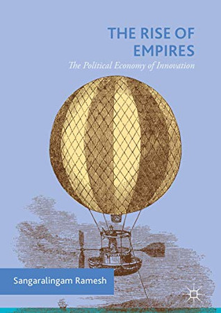 The Rise of Empires: The Political Economy of Innovation
