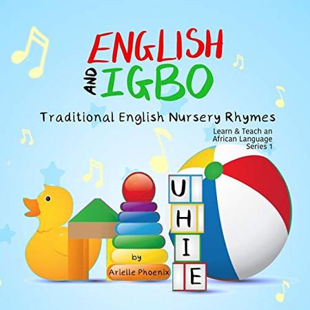 English and Igbo - Traditional English Nursery Rhymes: Learn & Teach An African Language (Igbo) Book 2 (Learn & Teach An African Language Series)