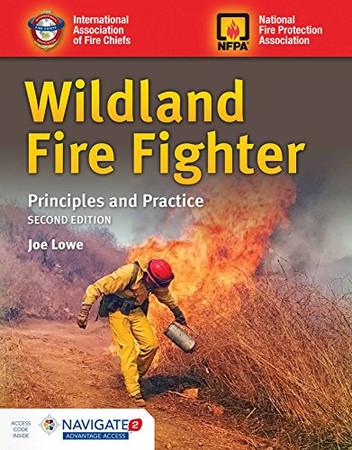 Wildland Fire Fighter: Principles and Practice: Principles and Practice