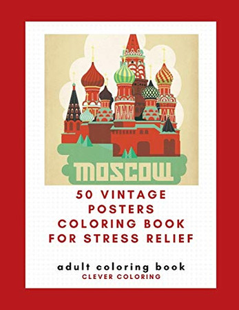 50 Vintage Posters Coloring Book For Stress Relief: Adult Coloring Book