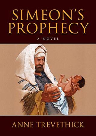 Simeon's Prophecy: A Novel