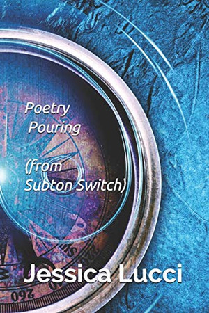Poetry Pouring: (from Subton Switch)