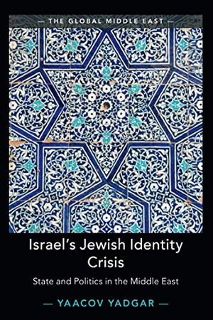 Israel's Jewish Identity Crisis (The Global Middle East)
