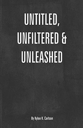 Untitled, Unfiltered, & Unleashed