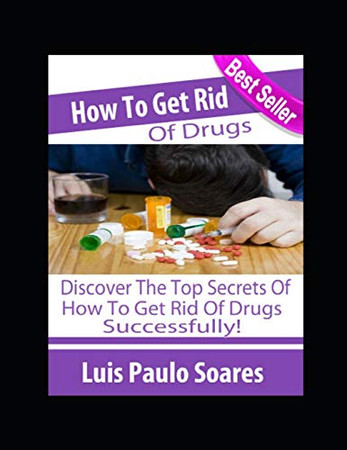 How to Get Rid of Drugs