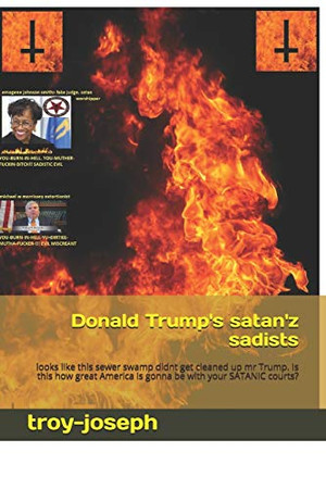 Donald Trump's satan'z sadists: looks like this sewer swamp didnt get cleaned up mr Trump. Is this how great America is gonna be with your SATANIC courts?
