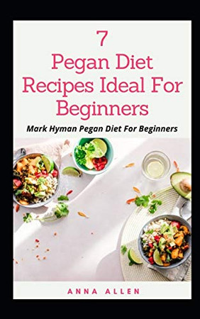 7 Pegan Diet Recipes Ideal for Beginners: … Mark Hyman Pegan Diet For Beginners
