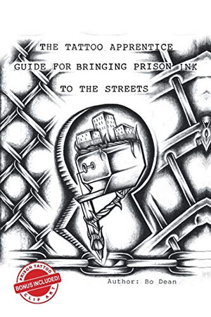 The Tattoo Apprentice Guide for Bringing Prison Ink to the Streets