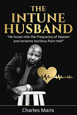 """The InTune Husband: """"He tunes into the Frequency of Heaven and reclaims territory from Hell"""""""