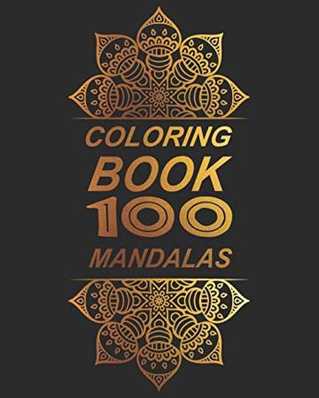 Coloring Book 100 Mandalas: Coloring Book 100 Mandalas with 100 mandalas to coloring 8x10
