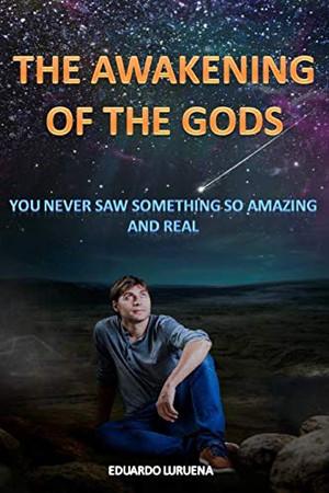 THE AWAKENING OF THE GODS: You never saw something so amazing and real