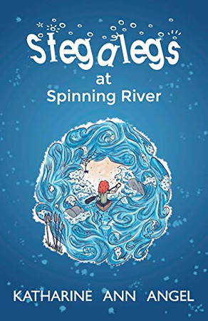 Stegalegs at Spinning River: A Jilly Jonah Book