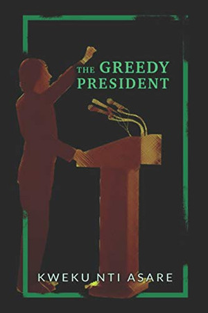 THE GREEDY PRESIDENT (Redlay)
