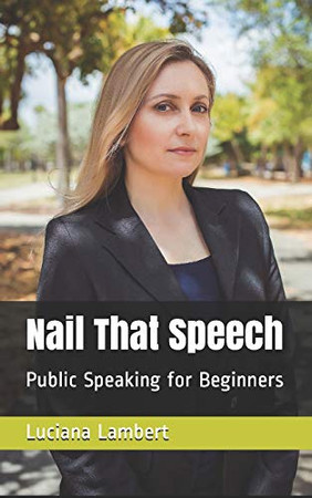 Nail That Speech: Public Speaking for Beginners