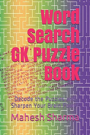 Word Search GK Puzzle Book: Decode the Puzzles and Sharpen Your Brain Power