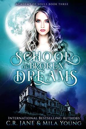 School of Broken Dreams: Academy of Souls Book 3
