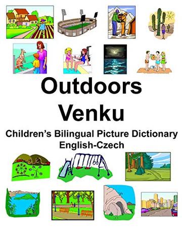 English-Czech Outdoors/Venku Children's Bilingual Picture Dictionary