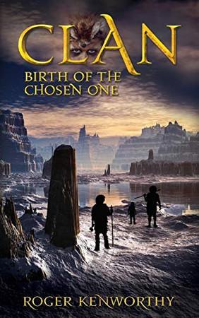 CLAN: Birth of the Chosen One