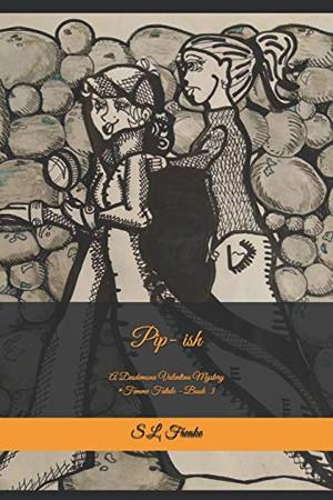 Pip-ish: A Desdemona Valentina Mystery *Femme Fatale - Book 3* (Desdemona Valentina Mysteries)