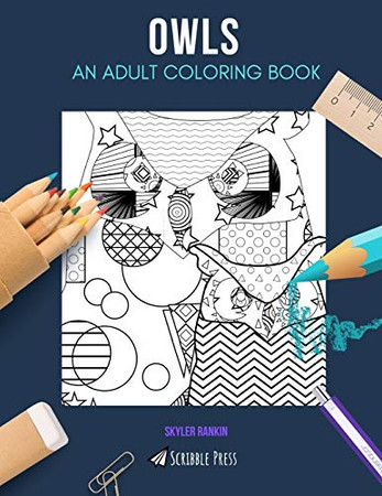 OWLS: AN ADULT COLORING BOOK: An Owls Coloring Book For Adults