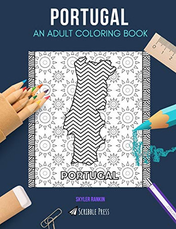 PORTUGAL: AN ADULT COLORING BOOK: A Portugal Coloring Book For Adults