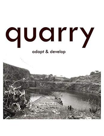 QUARRY - ADAPT & DEVELOP