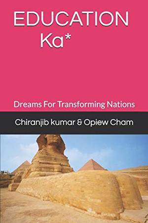 EDUCATION Ka*: Dreams For Transforming Nations