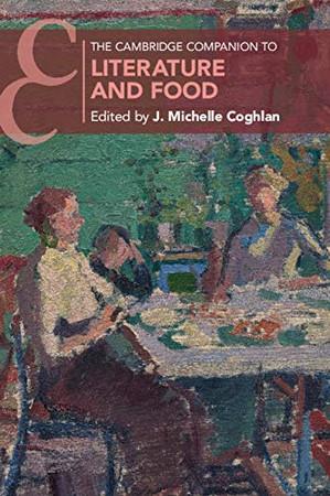 The Cambridge Companion to Literature and Food (Cambridge Companions to Literature) - 9781108446105