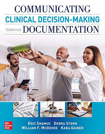 Communicating Clinical Decision-Making Through Documentation: Coding, Payment, and Patient Categorization