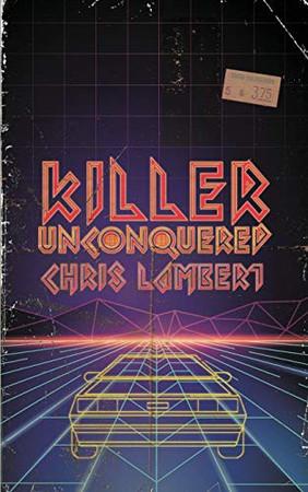 Killer Unconquered