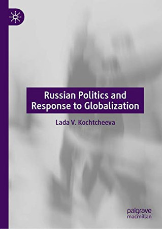 Russian Politics and Response to Globalization