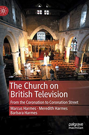 The Church on British Television: From the Coronation to Coronation Street