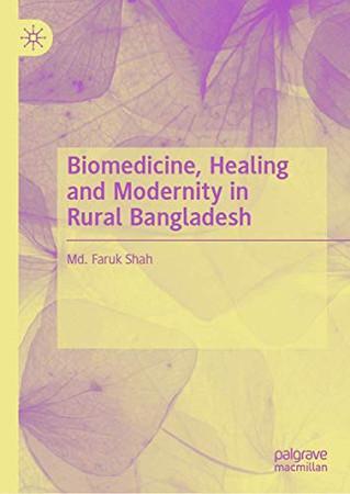 Biomedicine, Healing and Modernity in Rural Bangladesh