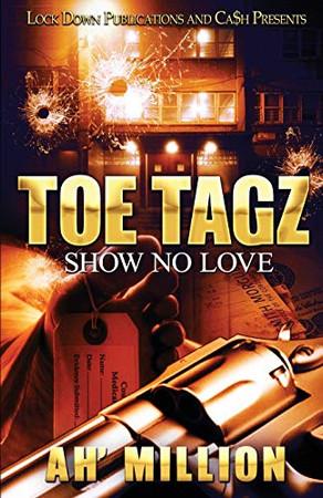 Toe Tagz: Show No Love
