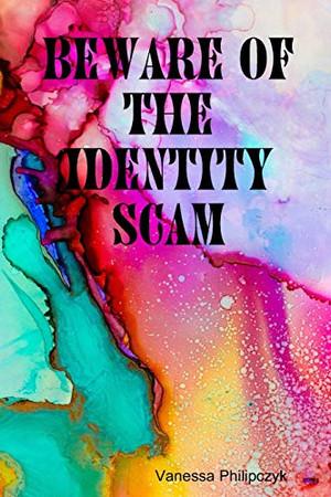Beware of The Identity Scam