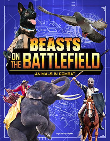Beasts on the Battlefield: Animals in Combat (Beasts and the Battlefield) - 9781496665935