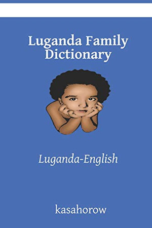 Luganda Family Dictionary: Luganda-English (Luganda kasahorow)