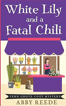 White Lily and a Fatal Chili (Fern Grove Cozy Mystery)