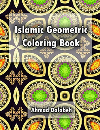 Islamic Geometric Patterns Coloring Book: Relaxing coloring book for all ages and levels