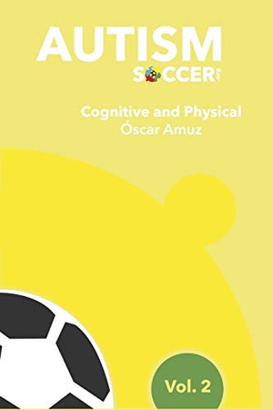 Autism Soccer:: Cognitive & Physical