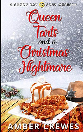 Queen Tarts and a Christmas Nightmare (Sandy Bay Cozy Mystery)