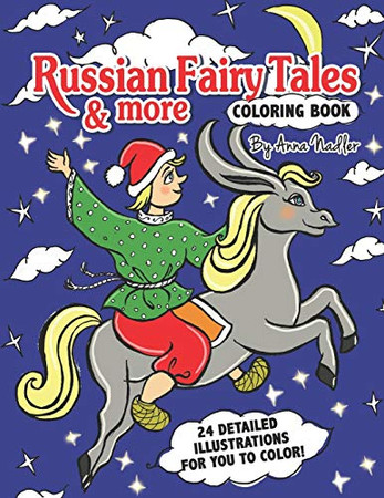 Russian Fairy Tales & more Coloring Book: 24 detailed illustrations for you to color! (Coloring books for kids)