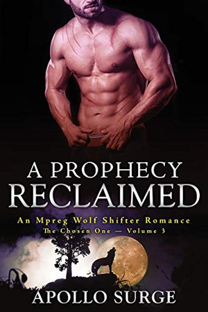 A Prophecy Reclaimed: M/M Wolf Shifter Paranormal Romance (The Chosen One)