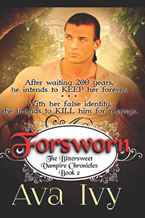 Forsworn (The Bittersweet Vampire Chronicles)
