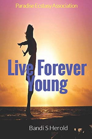 Live Forever Young: Transform to Transfigure