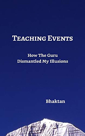 Teaching Events: How The Guru Dismantled My Illusions